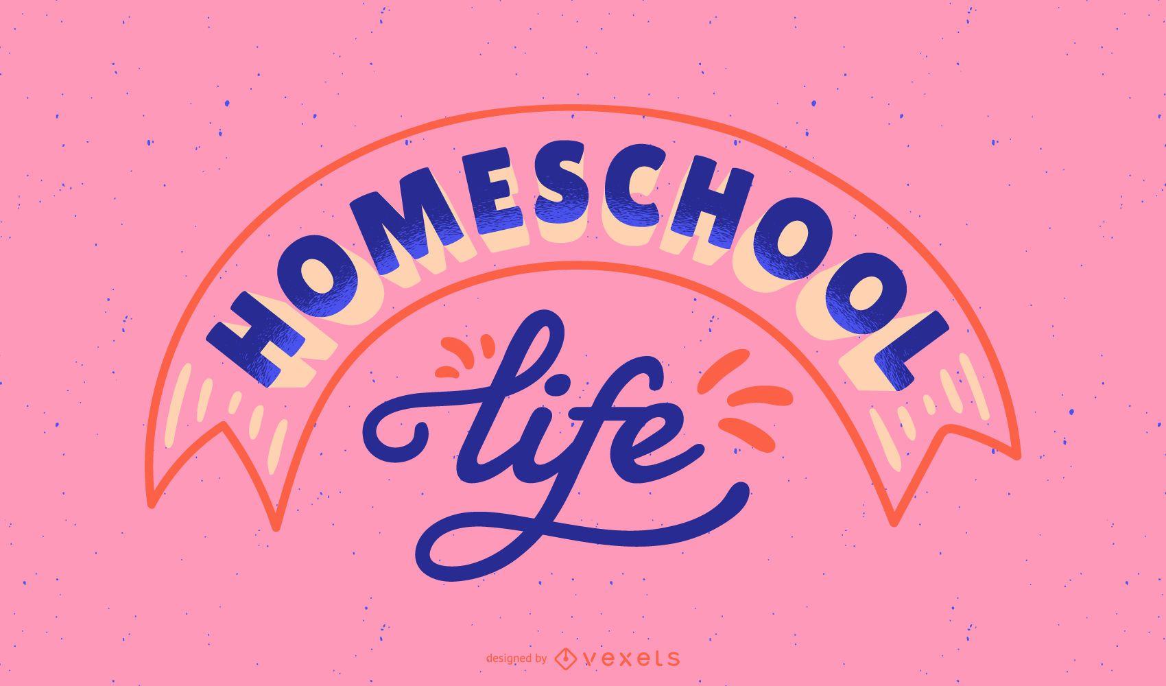 Homeschool life lettering design