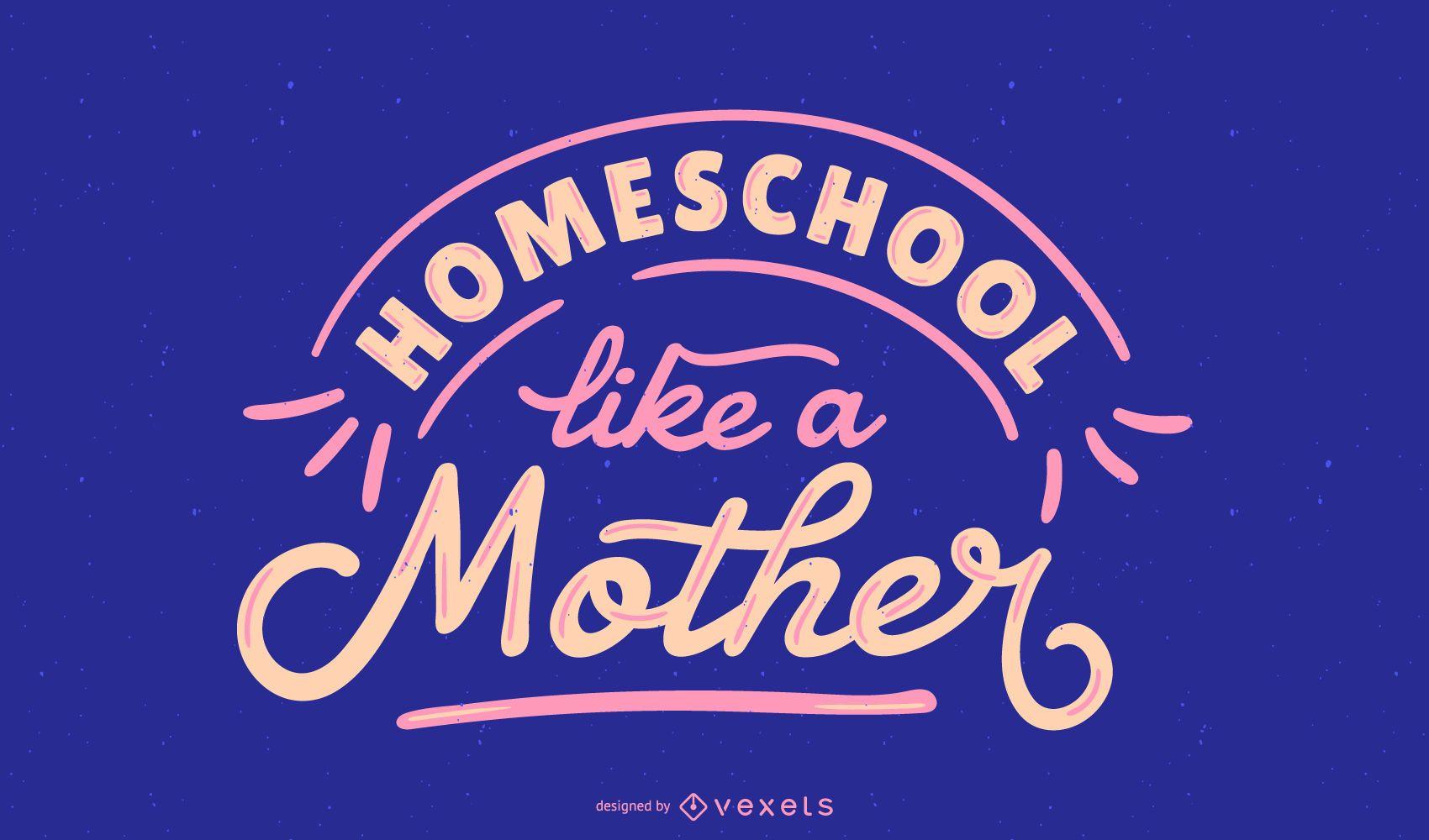 Homeschool mother lettering design