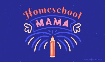 Homeschool mama lettering design
