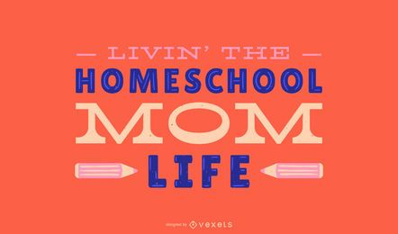 Homeschool mom life lettering design