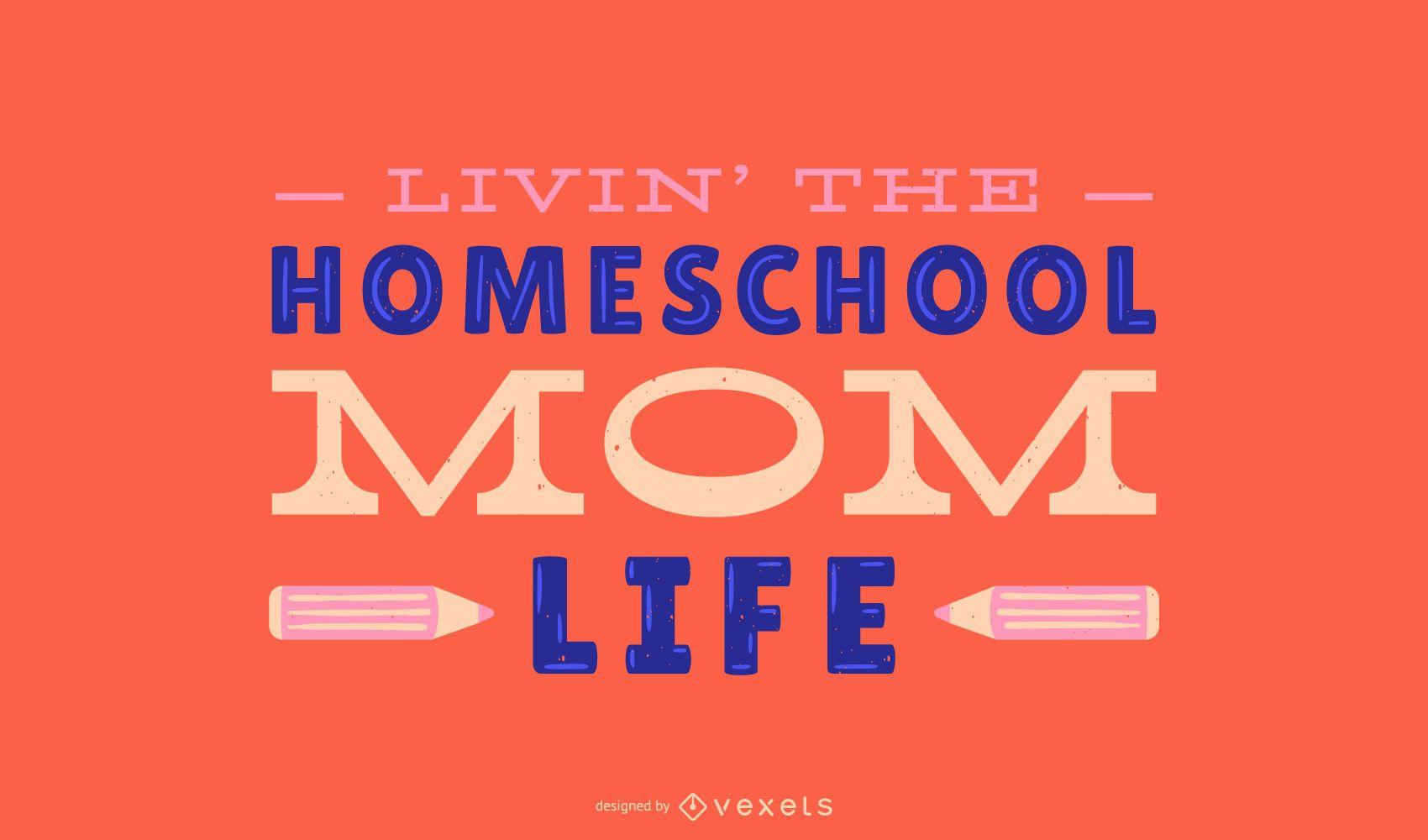 Diseño de letras de vida de mamá de educación en el hogar