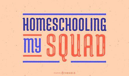 Homeschooling meu esquadrão letras design