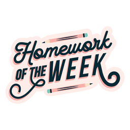 Homework of the week badge sticker