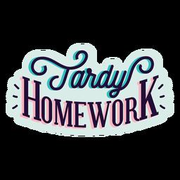 Autocolante de distintivo de dever de casa demorado