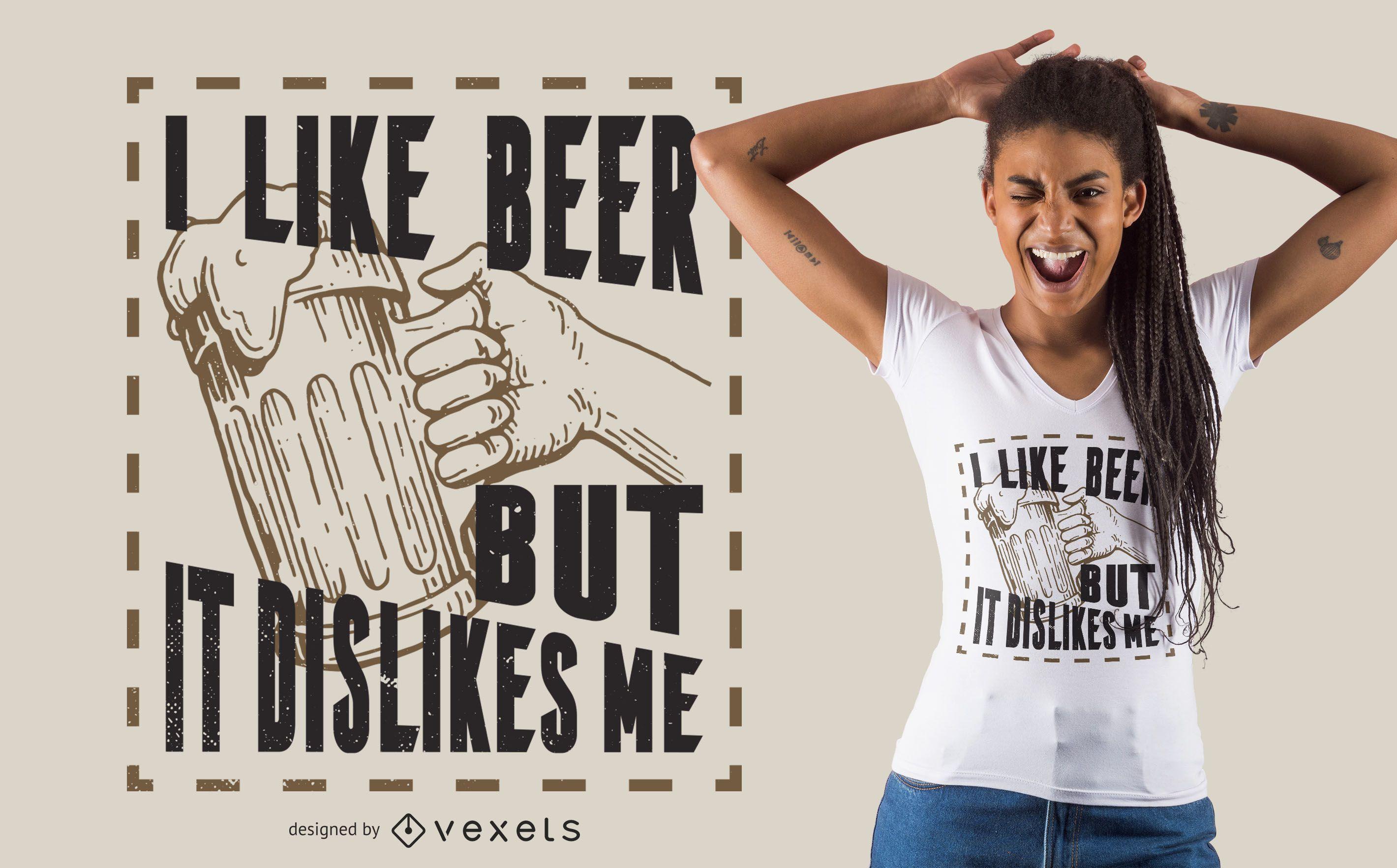 Me gusta el diseño de camisetas de cerveza.
