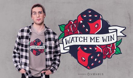 Watch me win t-shirt design