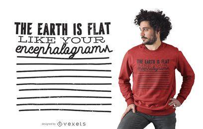 Diseño de camiseta de cita de tierra plana
