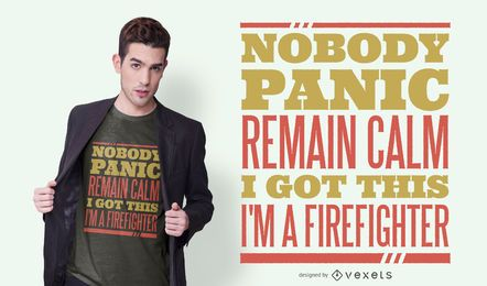 Firefighter panic quote t-shirt design