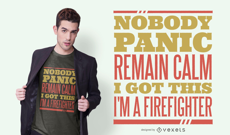 Diseño de camiseta con cita de pánico de bombero
