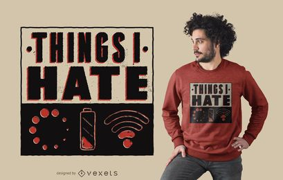 Diseño de camiseta divertido Things I Hate