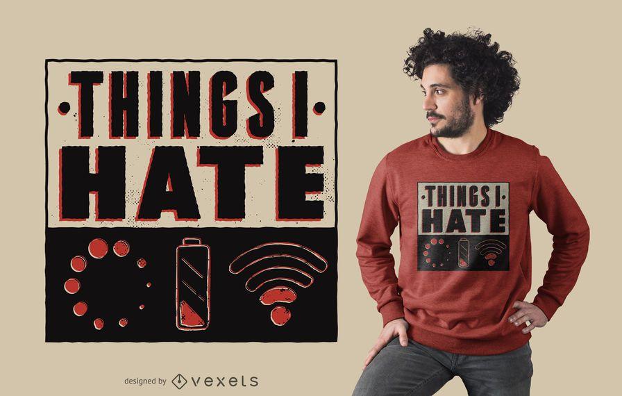 Coisas que eu odeio design engraçado do t-shirt