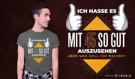 Design de camiseta com citação alemã de 45 anos
