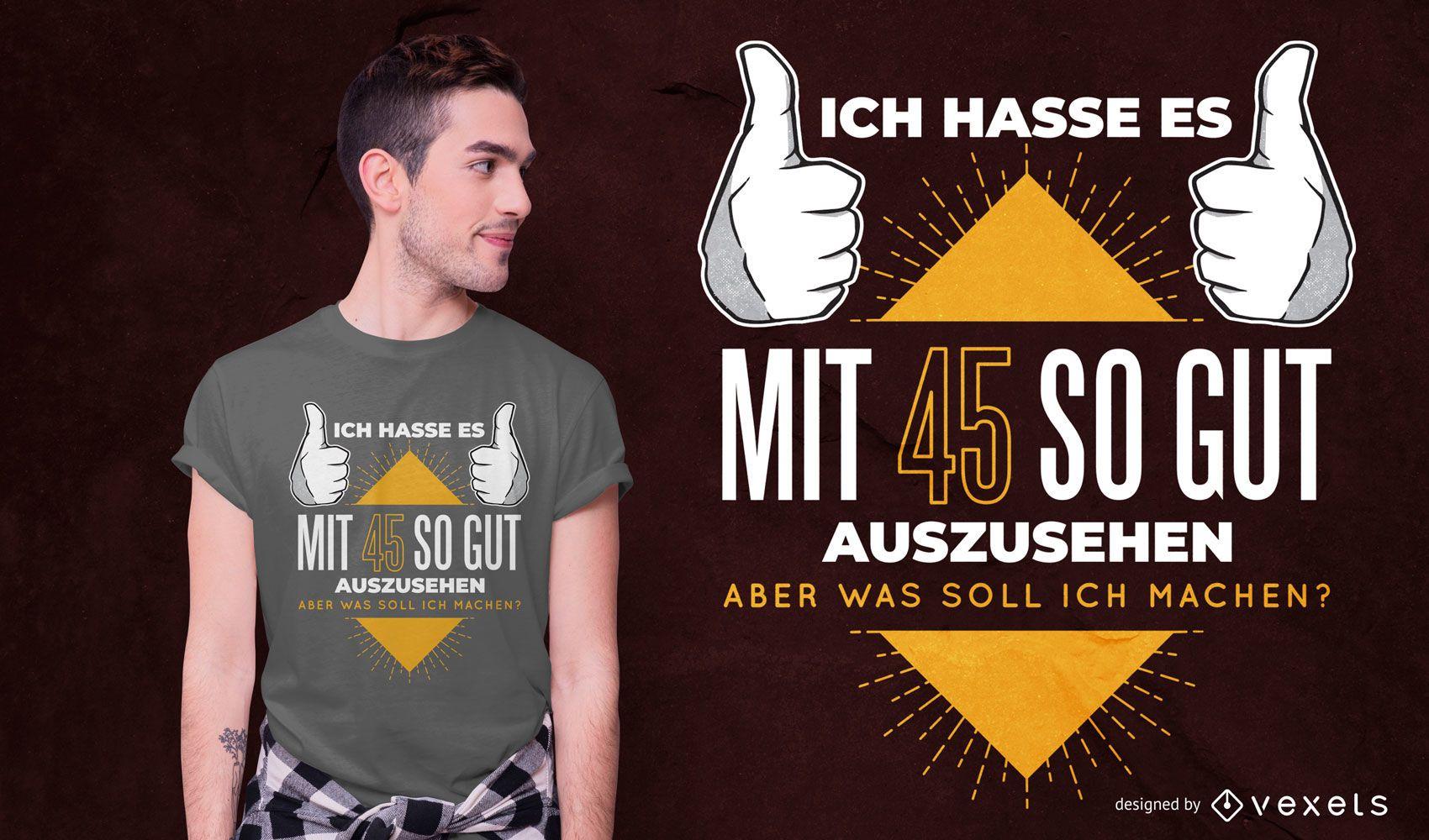 45 Jahre altes deutsches Zitat T-Shirt Design