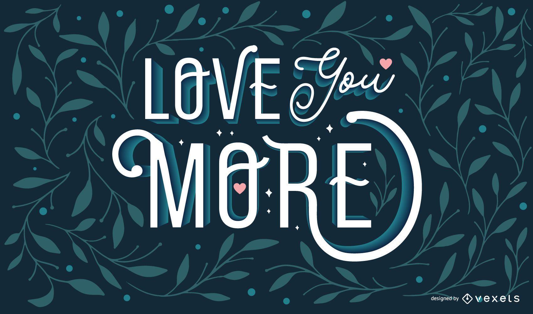 Ich liebe dich mehr Zitat Design