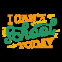 No puedo ir a la escuela hoy