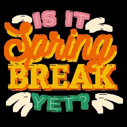 É férias de primavera ainda adesivo crachá
