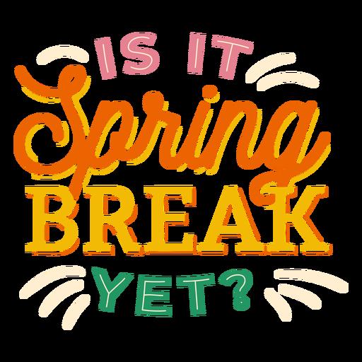 Is it spring break yet   badge sticker