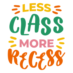 Less class more recess badge sticker