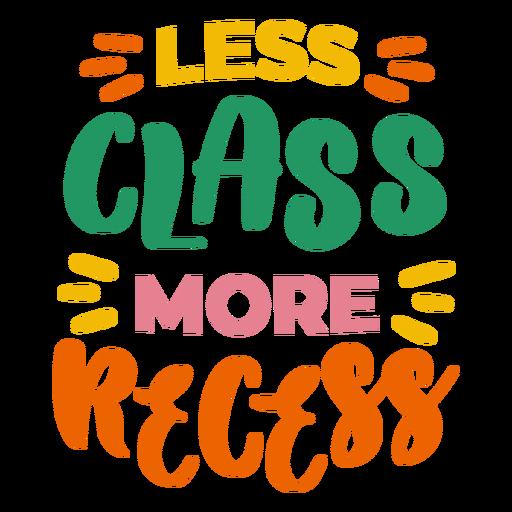 Less class more recess badge sticker