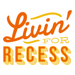 Livin' for recess badge sticker