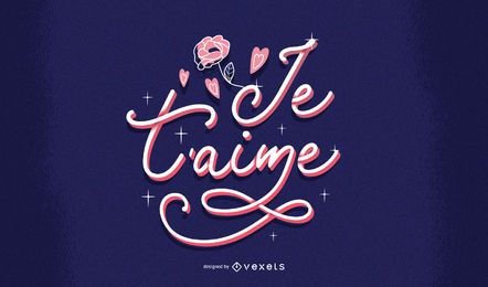 Je t'aime valentine's lettering