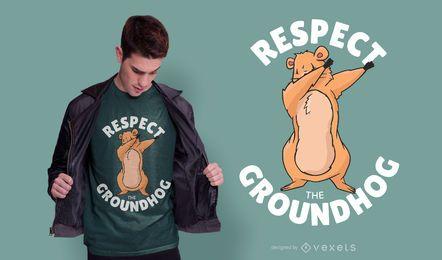 Respektieren Sie das Groundhog-T-Shirt-Design