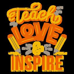 Ensine o amor e inspire a etiqueta do emblema do lápis