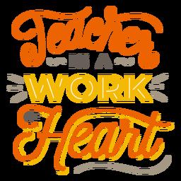 El maestro es un trabajo de pegatina con forma de corazón.
