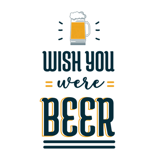 Wish you were beer badge sticker Transparent PNG