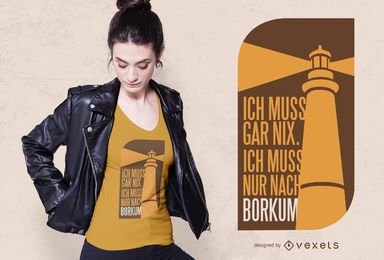 Diseño de camiseta con cita de Borkum