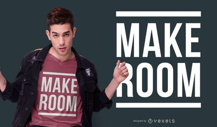 Make room t-shirt design