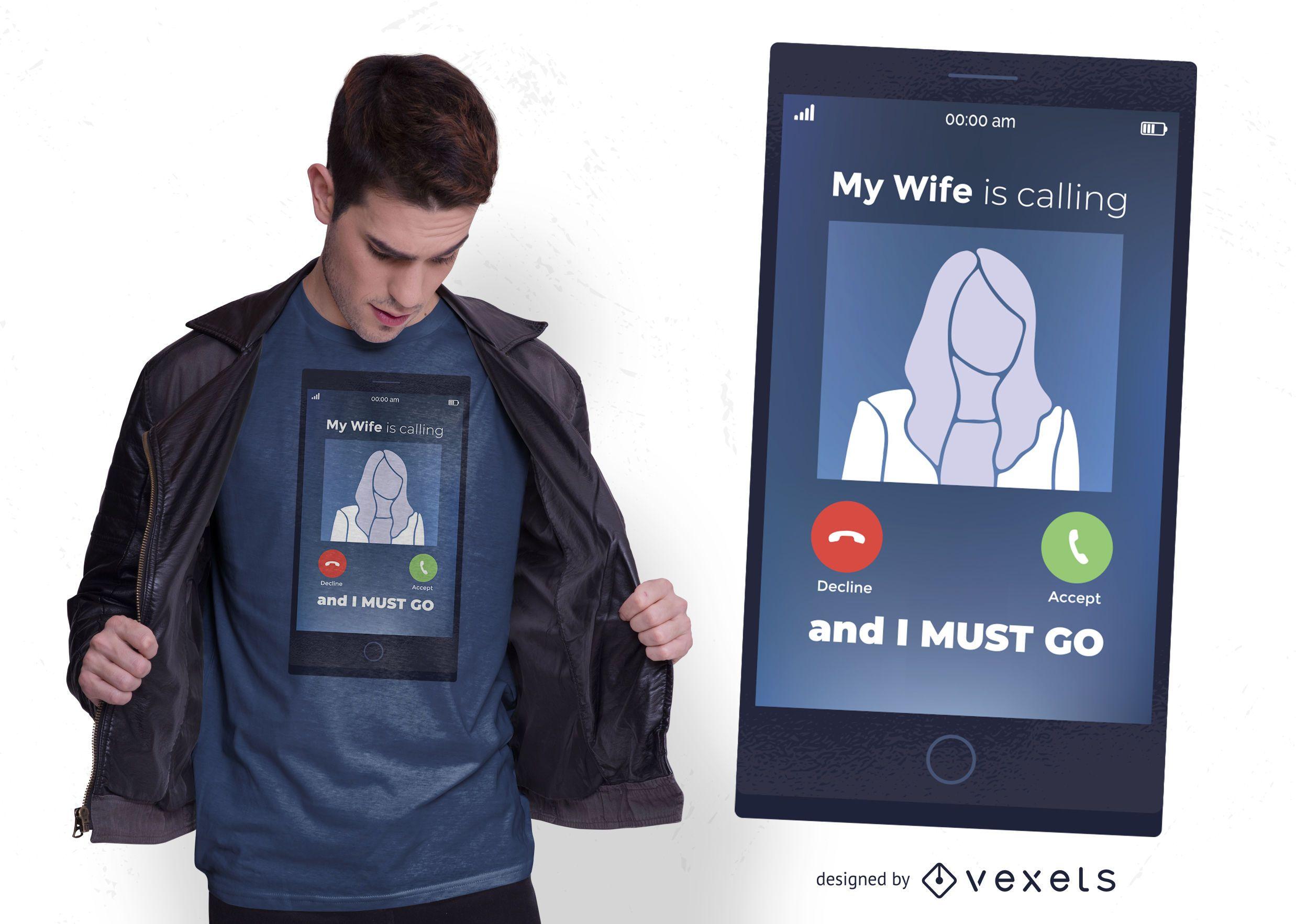 Wife Calling T-shirt Design