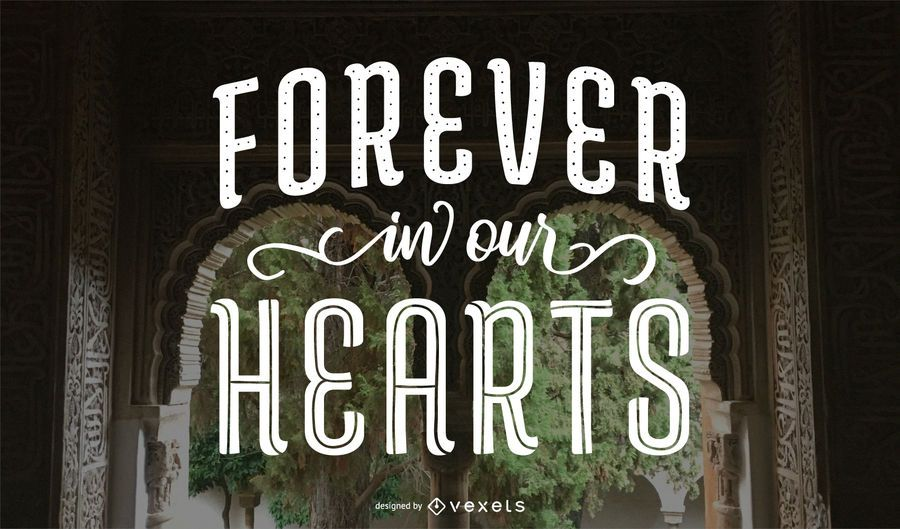 Forever In our hearts memorial lettering