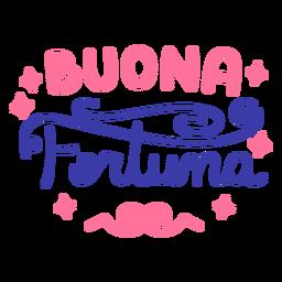 Buona fortuna good luck italian