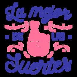 La mejor de las suertes good luck spanish