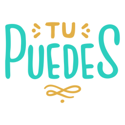 Tu puedes you can do it spanish