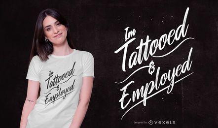 Design de t-shirt de citação tatuada