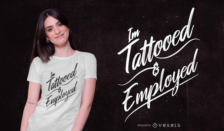 Tätowiertes Zitat T-Shirt Design