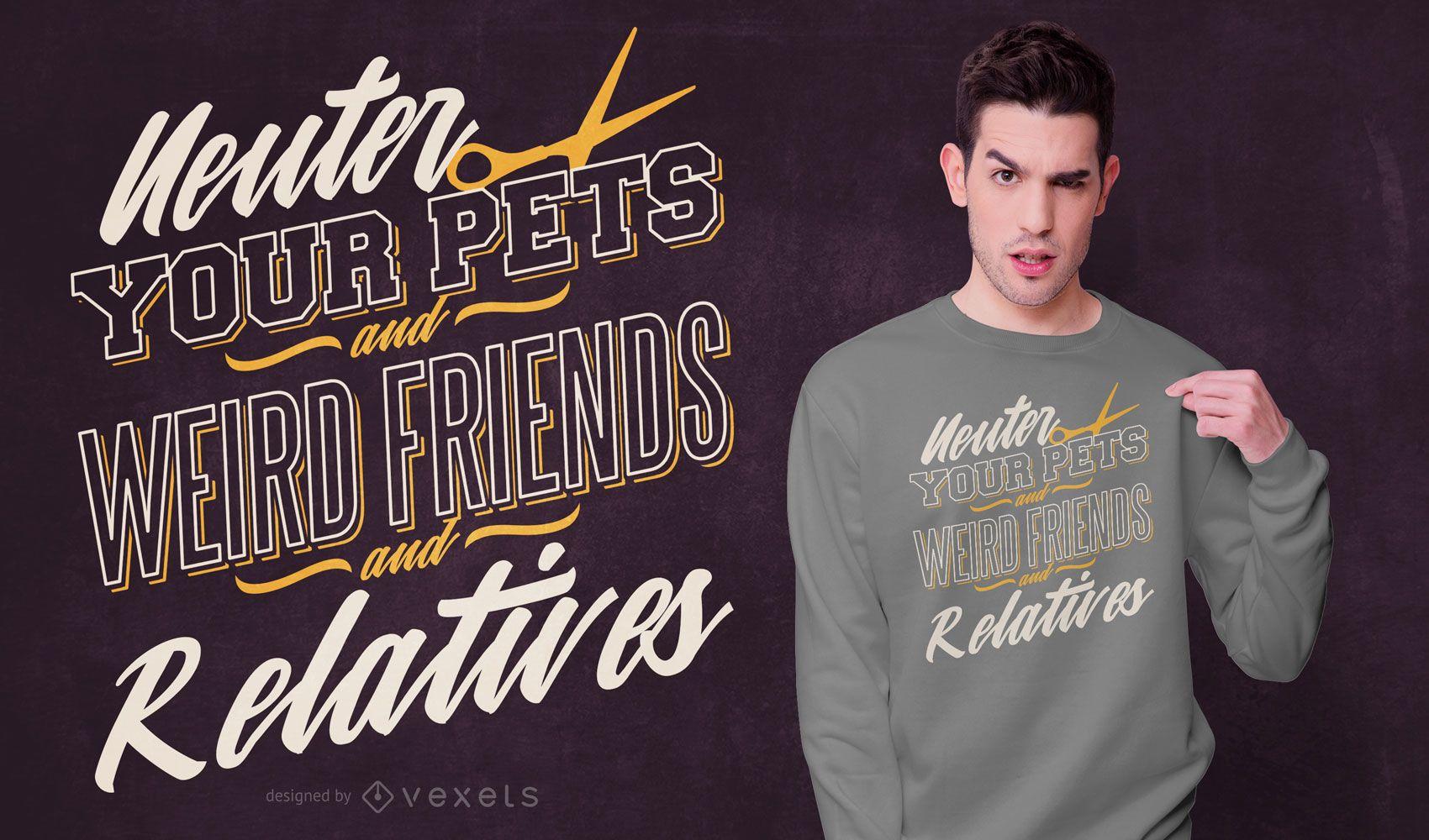 Neutering funny quote t-shirt design