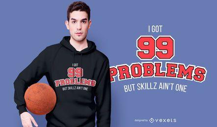Design de camiseta esportiva com 99 problemas