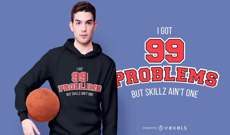 99 Problems Sports T-shirt Design