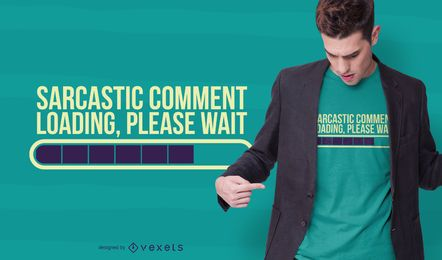 Design de t-shirt de comentário sarcástico