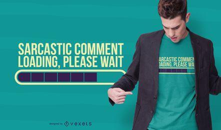 Diseño de camiseta de comentario sarcástico