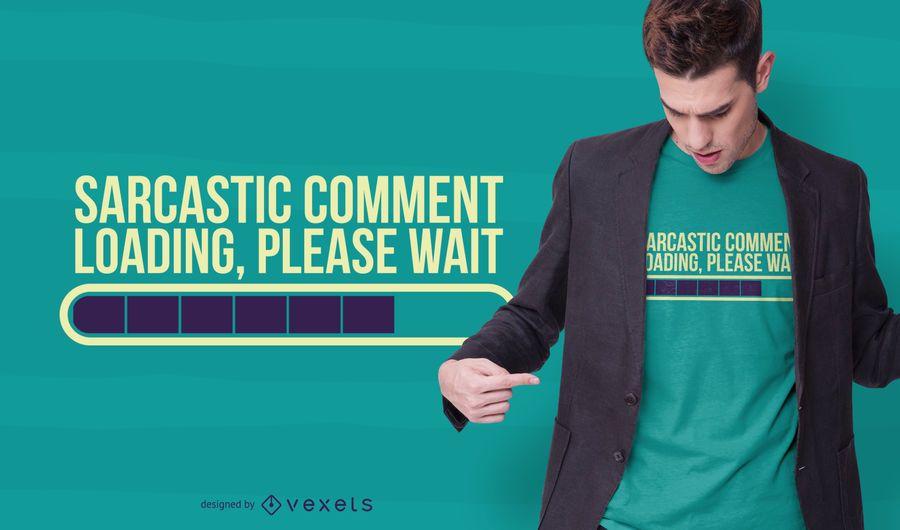 Diseño de camiseta de comentario sarcástico.