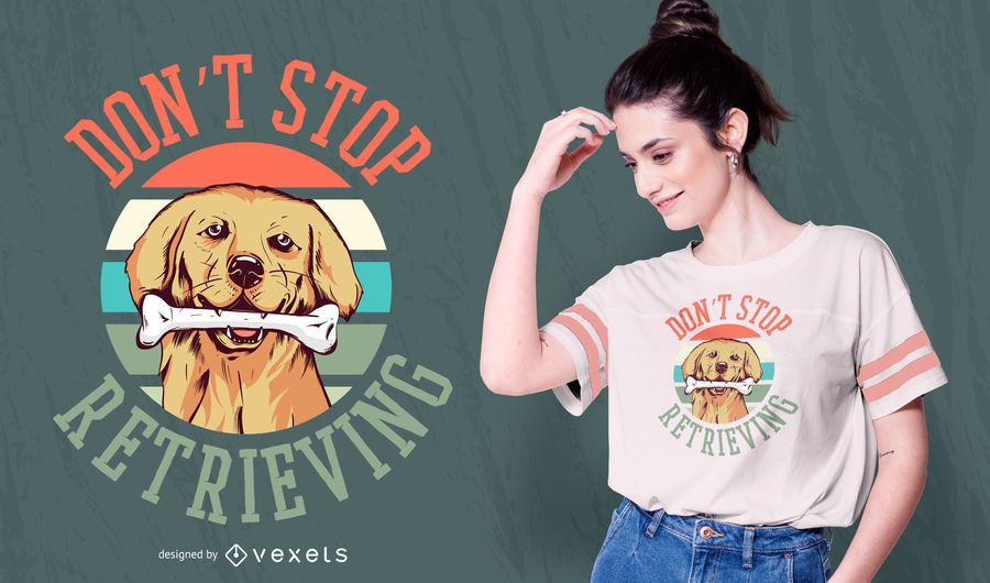 Design de camiseta com citação de cachorro Retriever