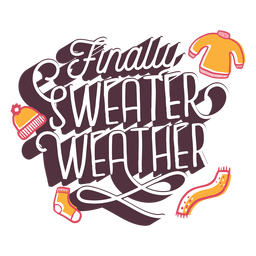 Sweater weather lettering