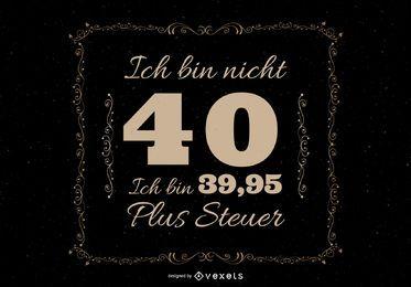 40. Geburtstag Deutsch Zitat T-Shirt Design
