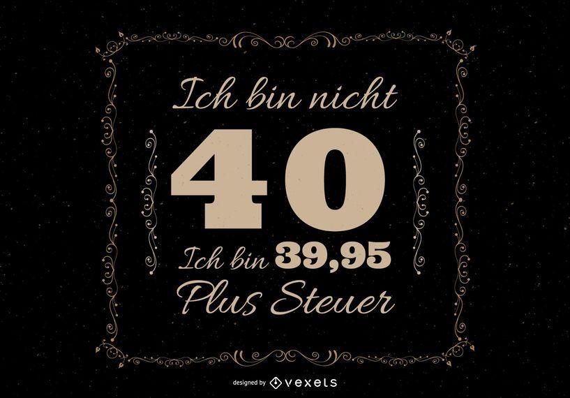 Design alemão do t-shirt das citações do 40o aniversár