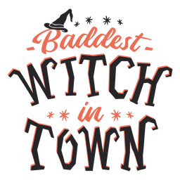 Baddest witch in town halloween lettering