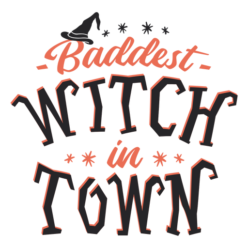Baddest witch in town halloween lettering Transparent PNG